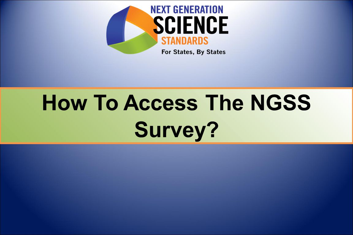 How To Access The NGSS Survey