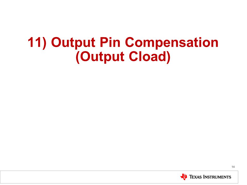 11) Output Pin Compensation (Output Cload)