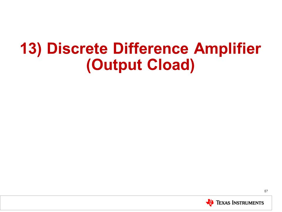 13) Discrete Difference Amplifier (Output Cload)