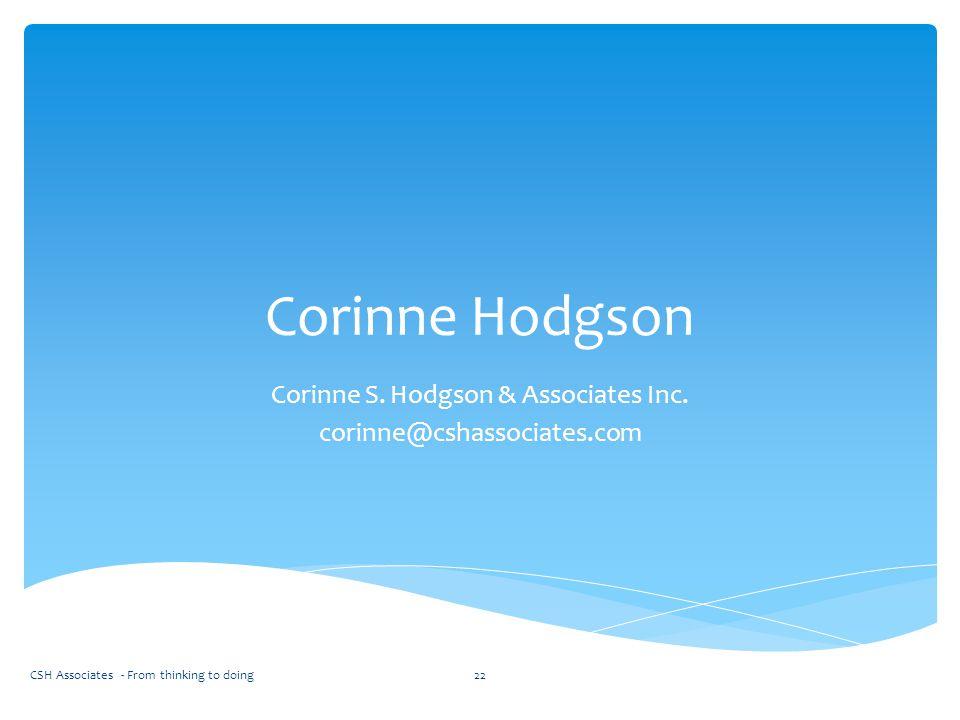 Corinne S. Hodgson & Associates Inc. corinne@cshassociates.com