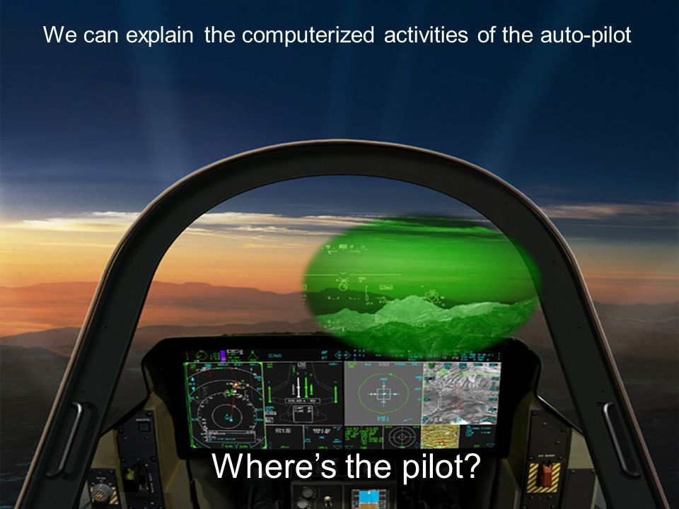 We can explain the computerized activities of the auto-pilot
