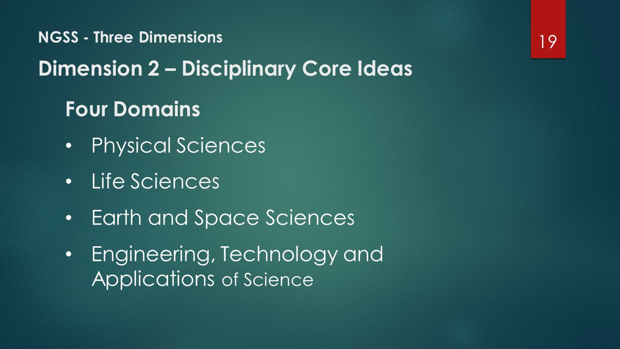 NGSS - Three Dimensions Dimension 2 – Disciplinary Core Ideas