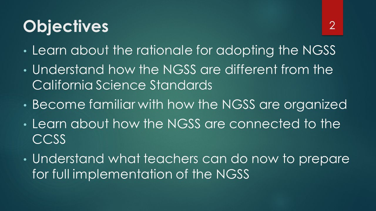 Objectives Learn about the rationale for adopting the NGSS