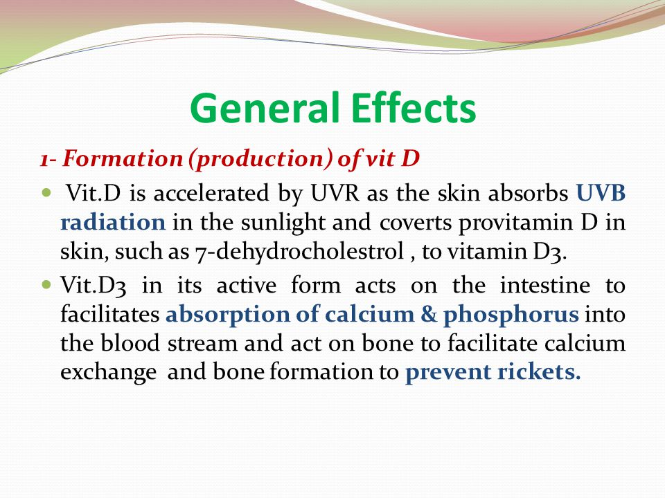 General Effects 1- Formation (production) of vit D