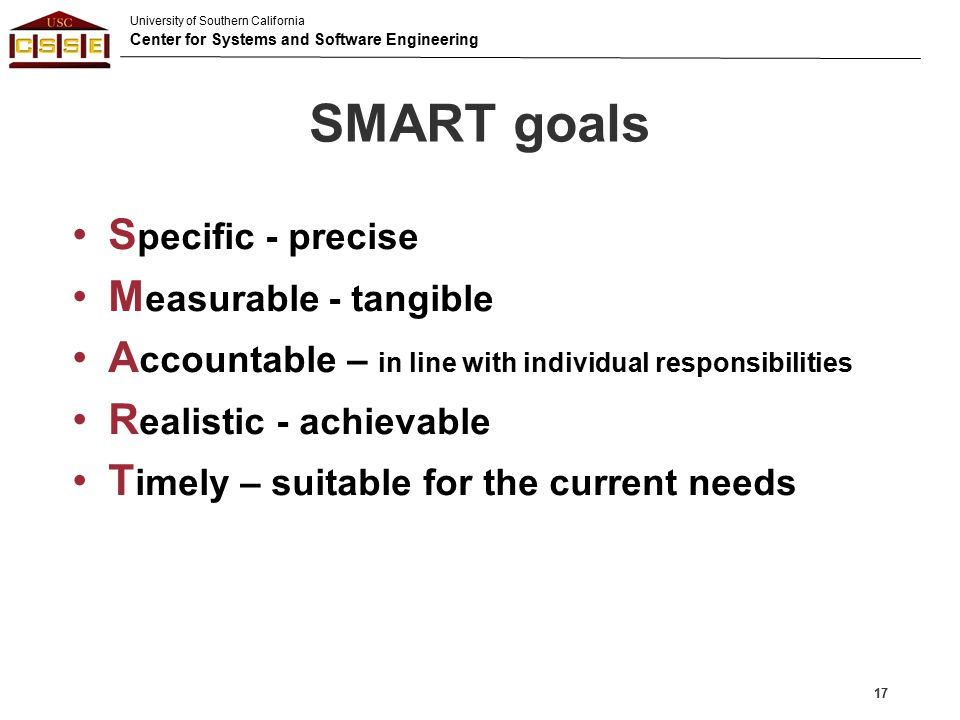 SMART goals Specific - precise Measurable - tangible