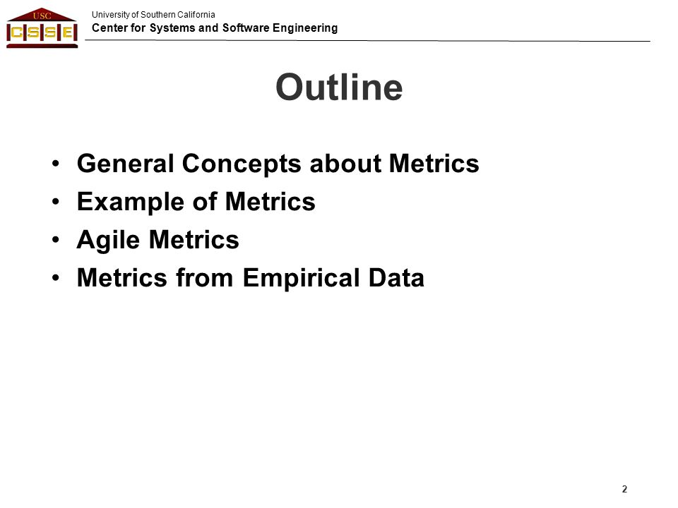 Outline General Concepts about Metrics Example of Metrics