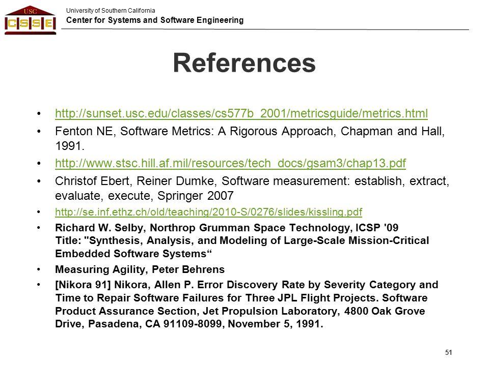 References http://sunset.usc.edu/classes/cs577b_2001/metricsguide/metrics.html.