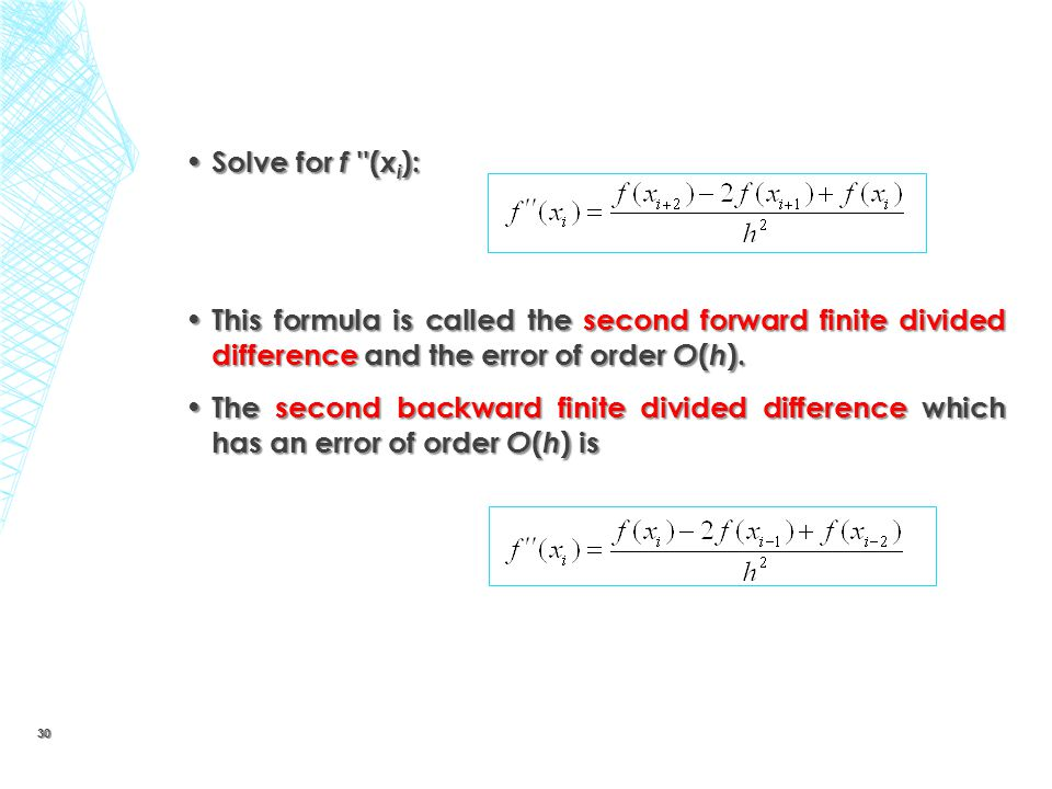 Solve for f (xi): This formula is called the second forward finite divided difference and the error of order O(h).