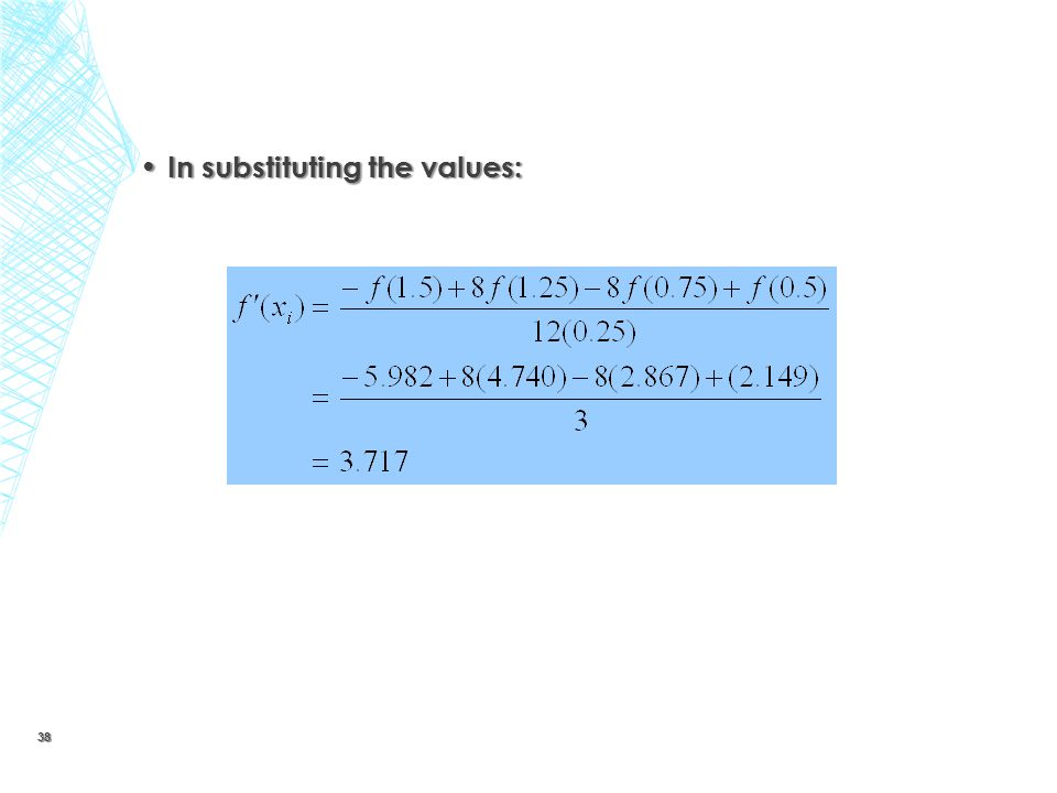 In substituting the values: