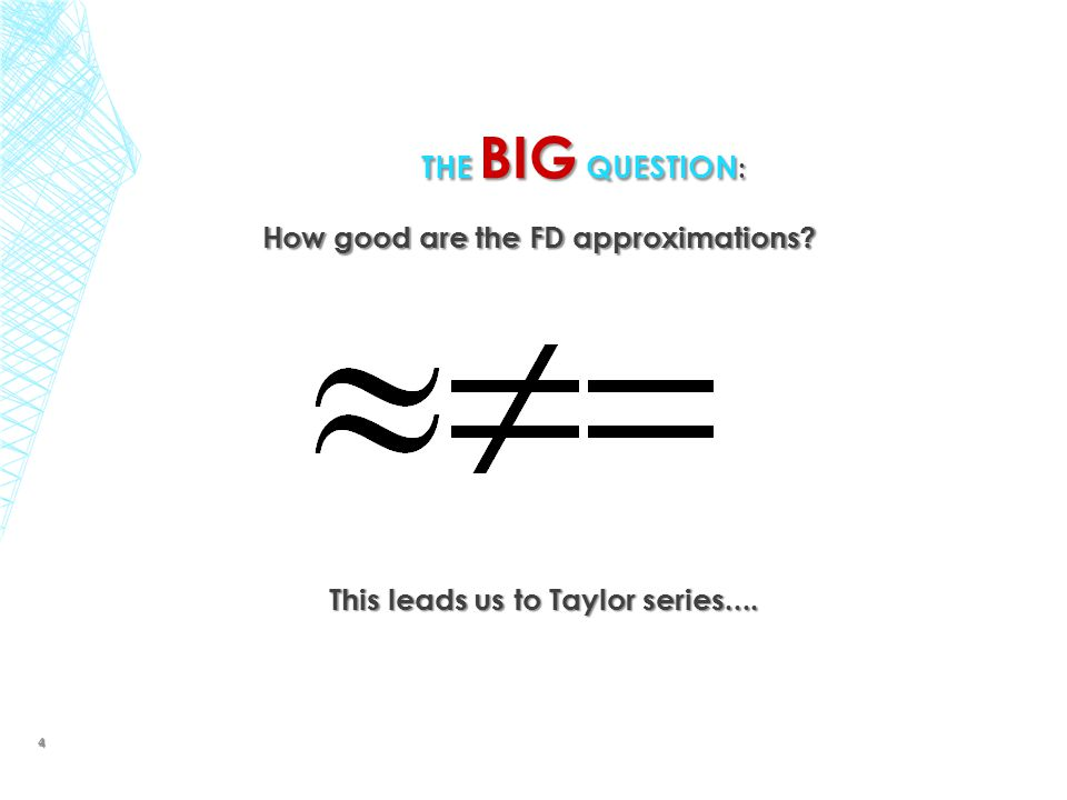 The big question: How good are the FD approximations
