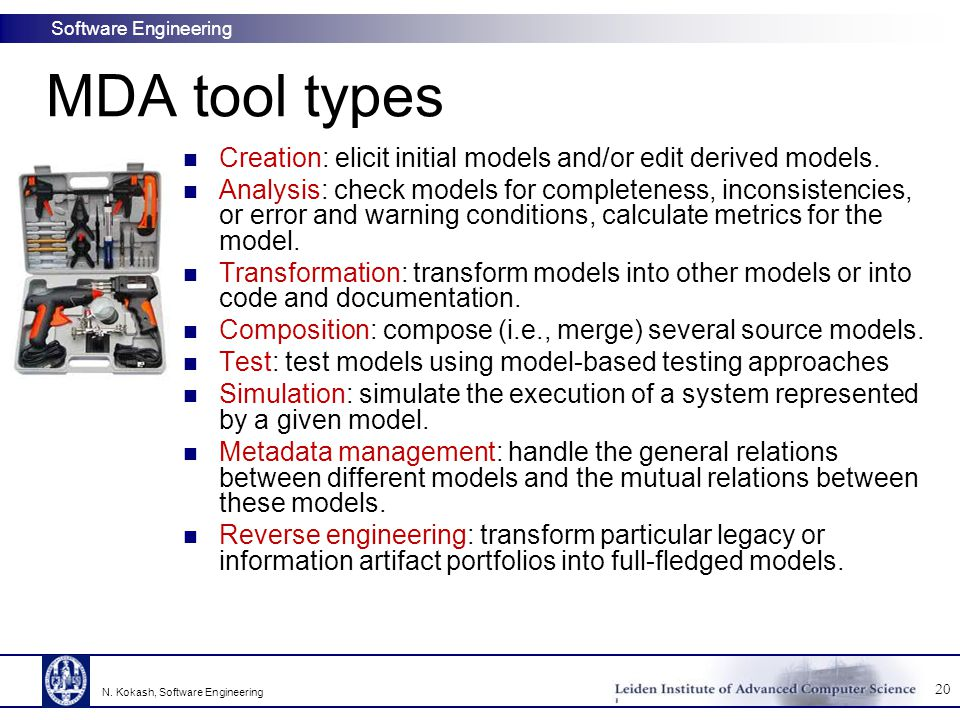 MDA tool types Creation: elicit initial models and/or edit derived models.