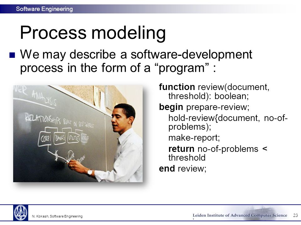 Process modeling We may describe a software-development process in the form of a program :