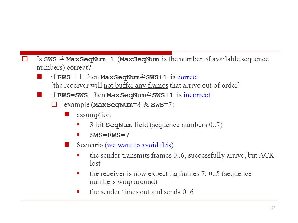 Is SWS ≦ MaxSeqNum-1 (MaxSeqNum is the number of available sequence numbers) correct