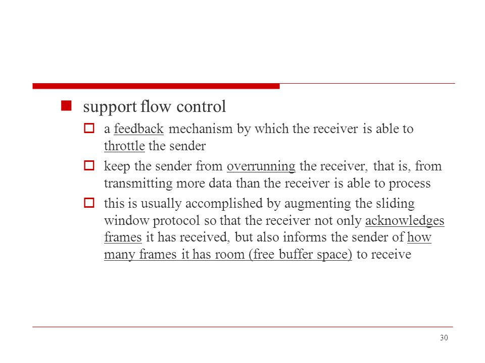 support flow control a feedback mechanism by which the receiver is able to throttle the sender.