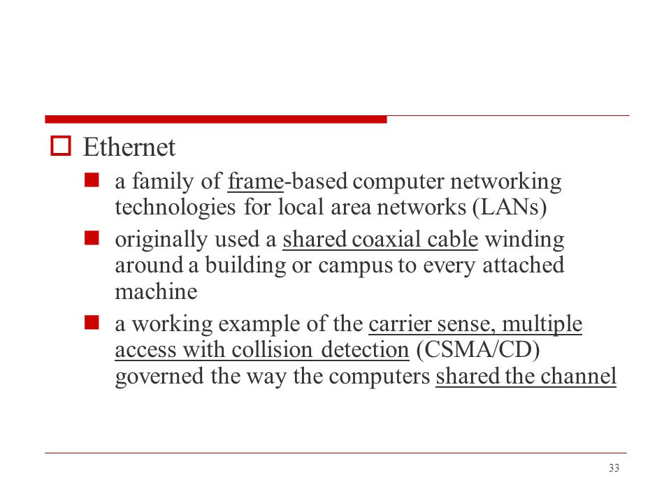 Ethernet a family of frame-based computer networking technologies for local area networks (LANs)