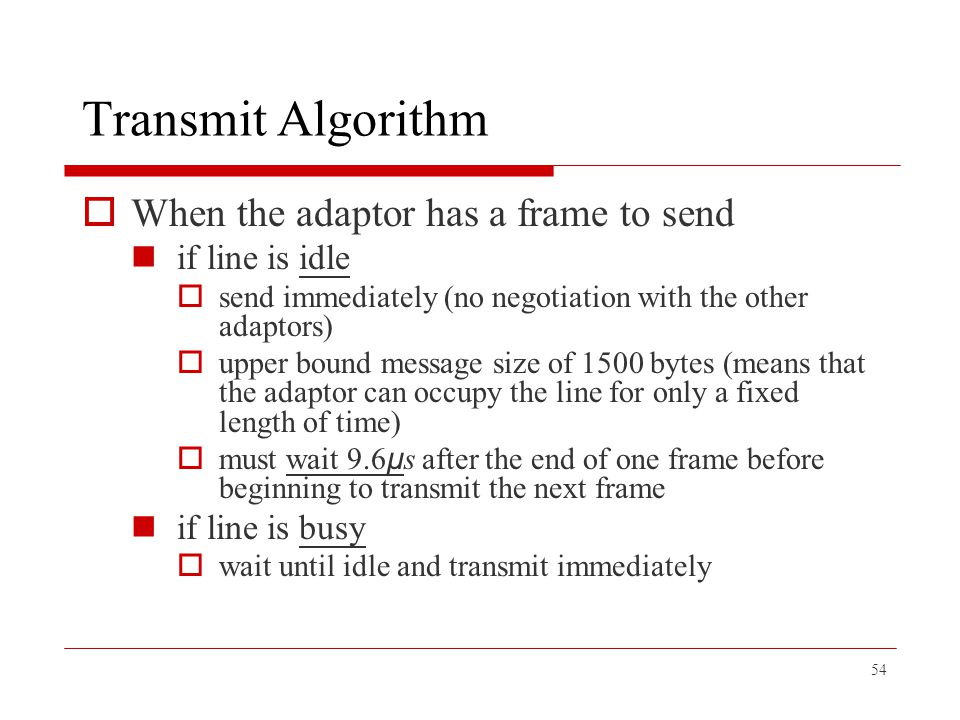Transmit Algorithm When the adaptor has a frame to send