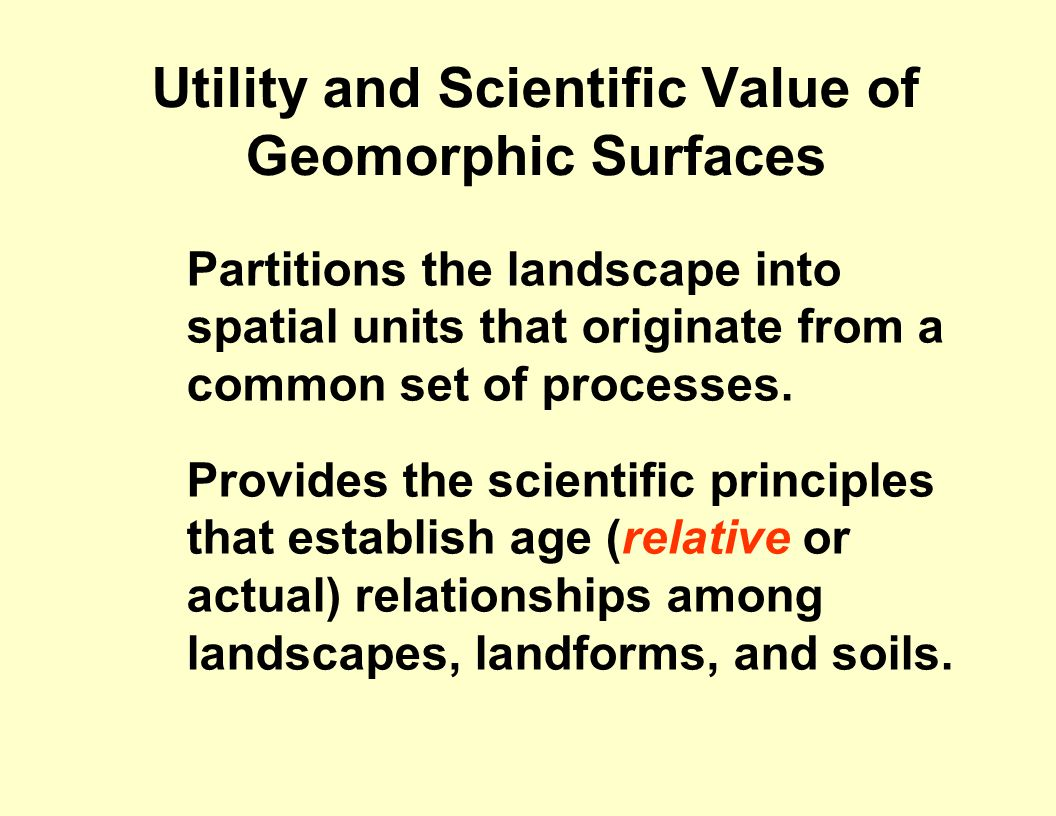 Utility and Scientific Value of Geomorphic Surfaces
