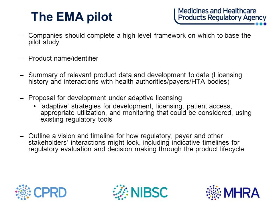 The EMA pilot Companies should complete a high-level framework on which to base the pilot study. Product name/identifier.