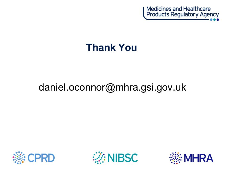 Thank You daniel.oconnor@mhra.gsi.gov.uk