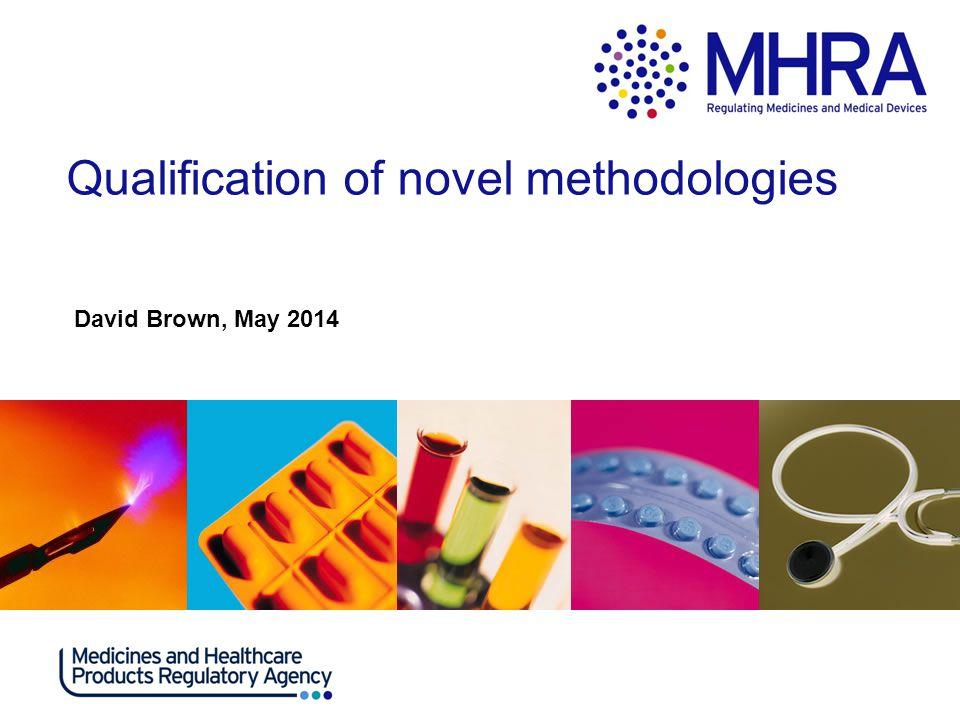 Qualification of novel methodologies
