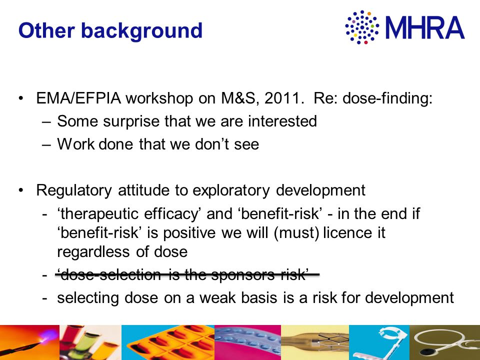 Other background EMA/EFPIA workshop on M&S, 2011. Re: dose-finding: