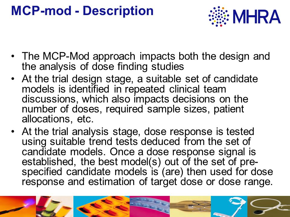 MCP-mod - Description The MCP-Mod approach impacts both the design and the analysis of dose finding studies.