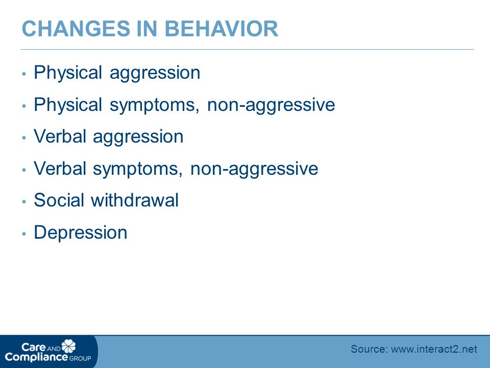 Changes in Behavior Physical aggression
