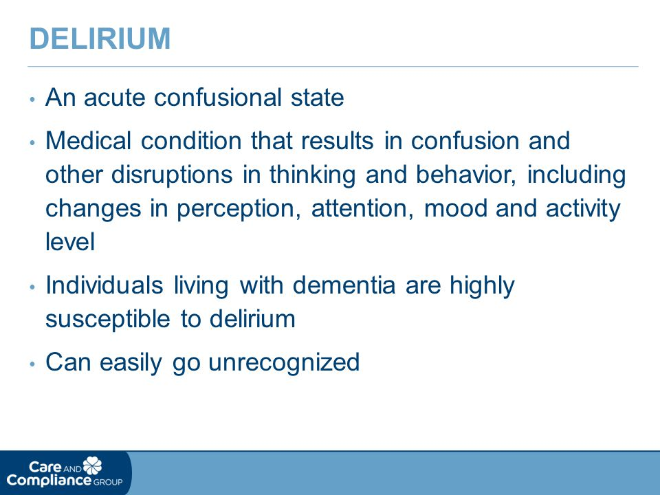 Delirium An acute confusional state