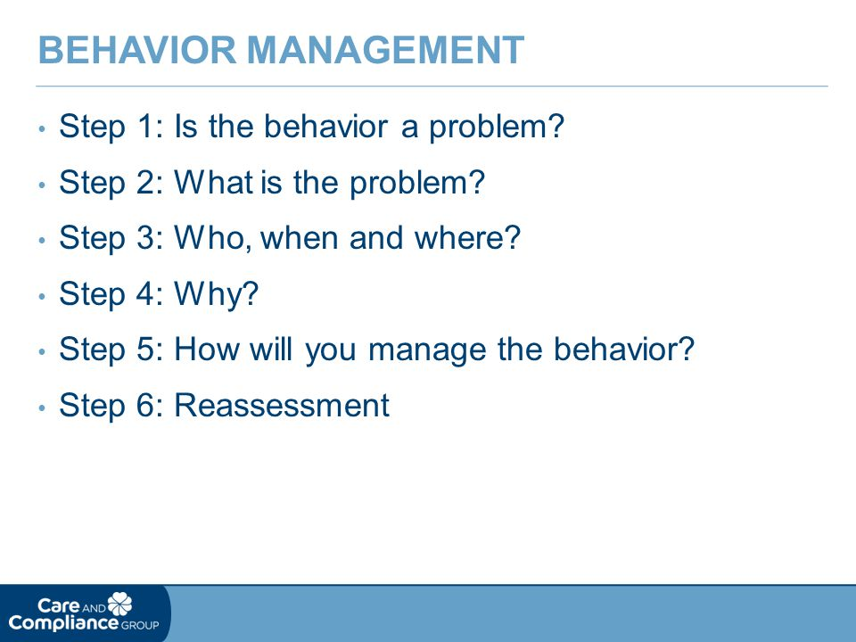 Behavior Management Step 1: Is the behavior a problem