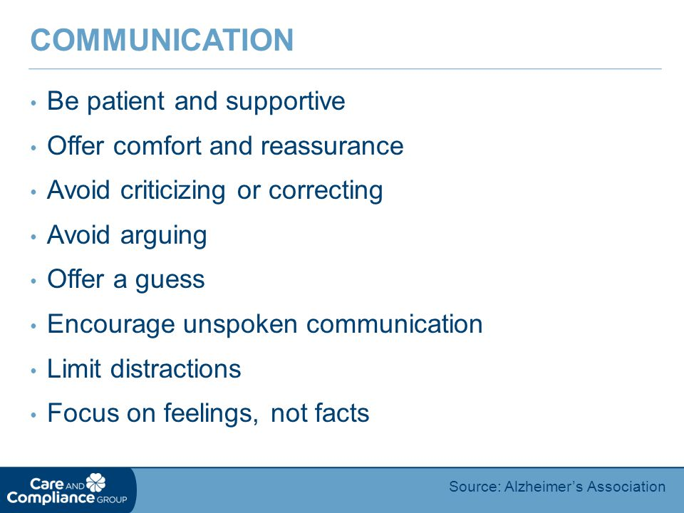 Communication Be patient and supportive Offer comfort and reassurance