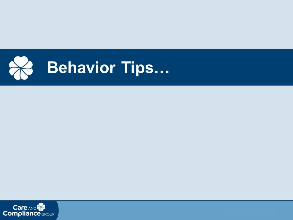 Behavior Tips…
