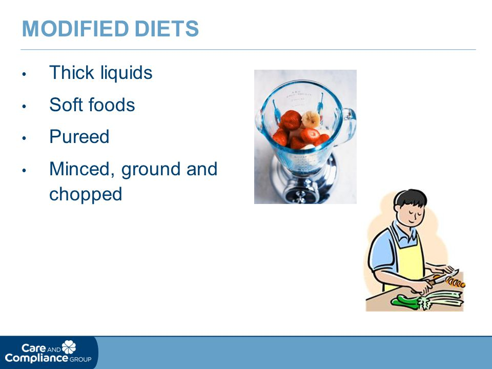 Modified Diets Thick liquids Soft foods Pureed