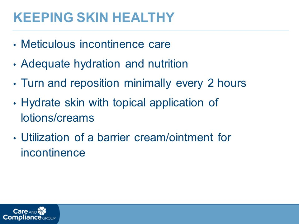 Keeping Skin Healthy Meticulous incontinence care