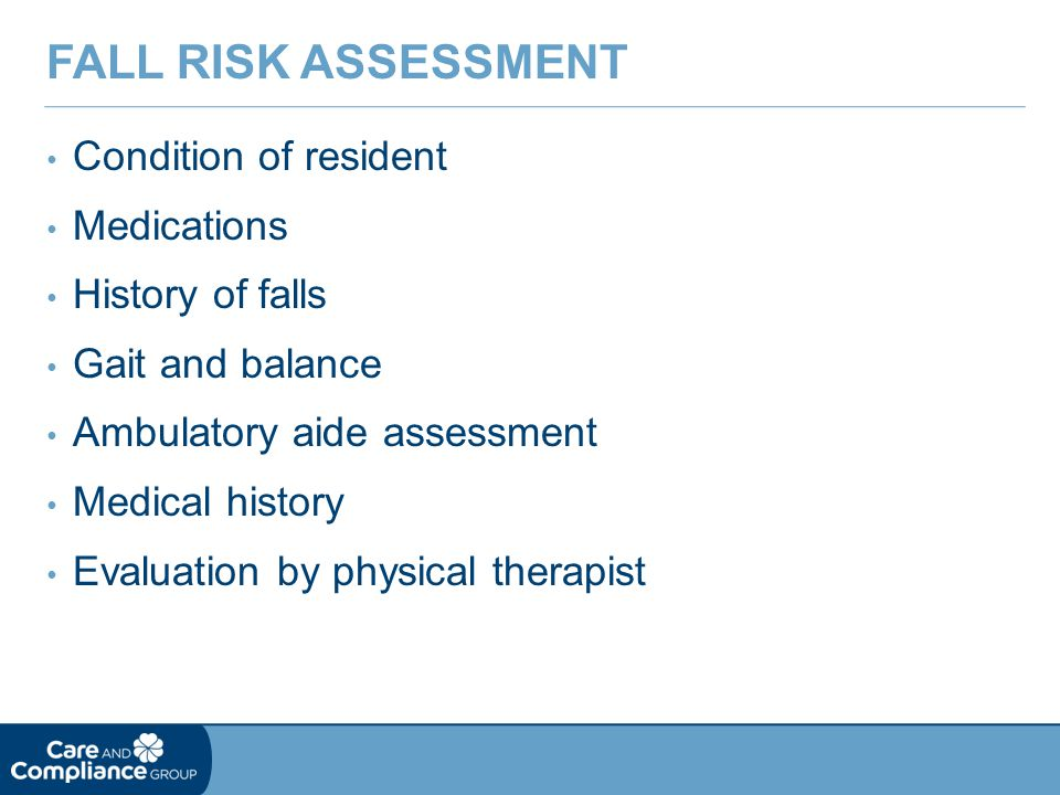 Fall Risk Assessment Condition of resident Medications