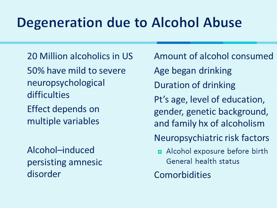 Degeneration due to Alcohol Abuse