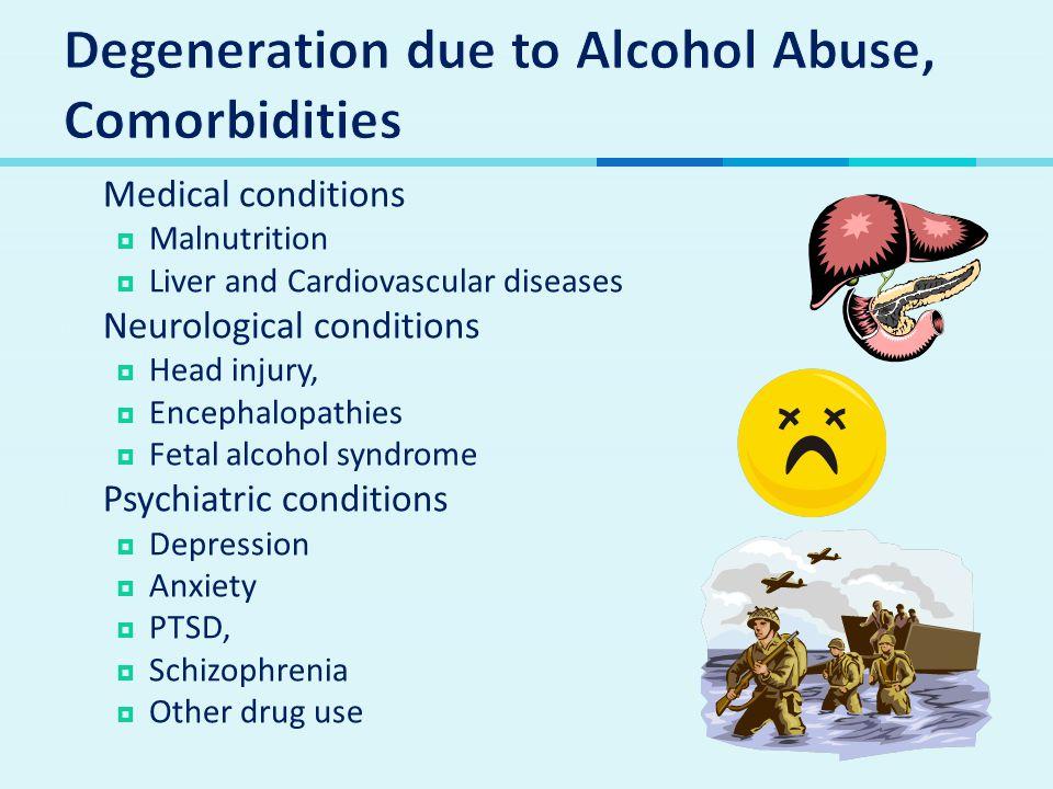 Degeneration due to Alcohol Abuse, Comorbidities