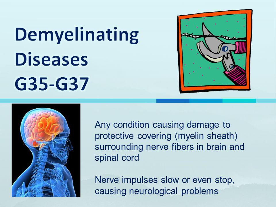 Demyelinating Diseases G35-G37
