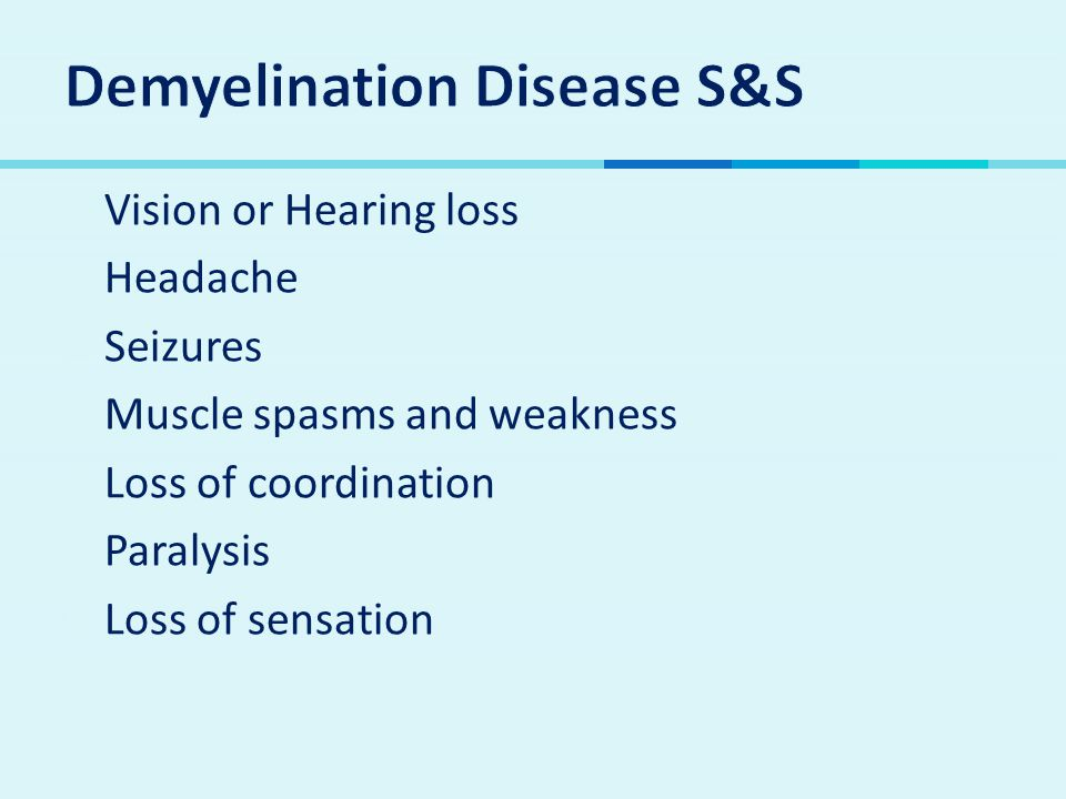 Demyelination Disease S&S