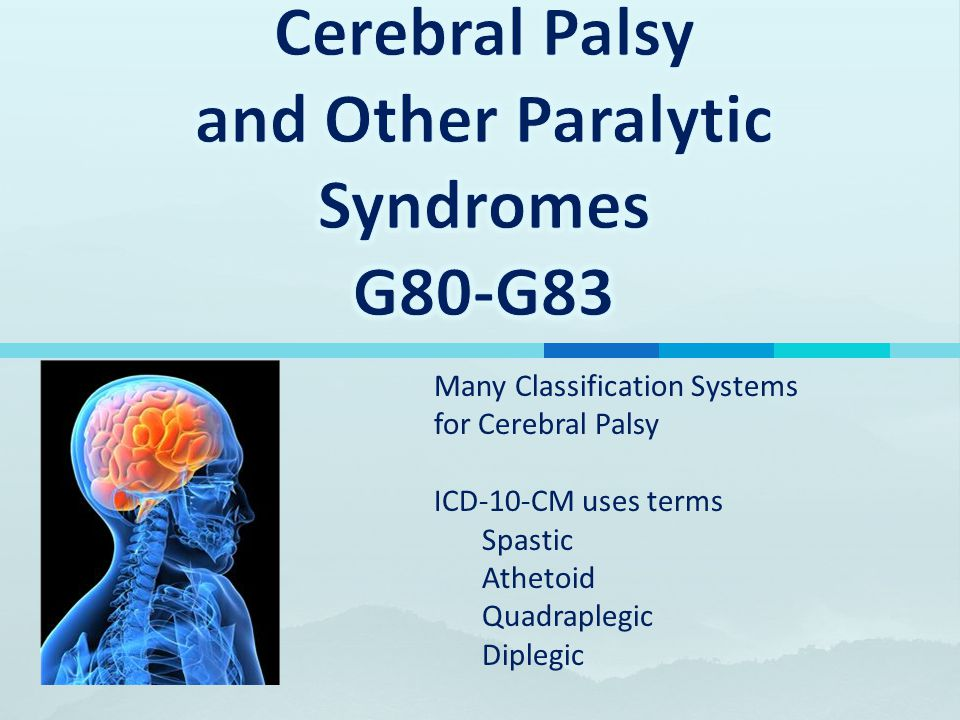 Cerebral Palsy and Other Paralytic Syndromes G80-G83