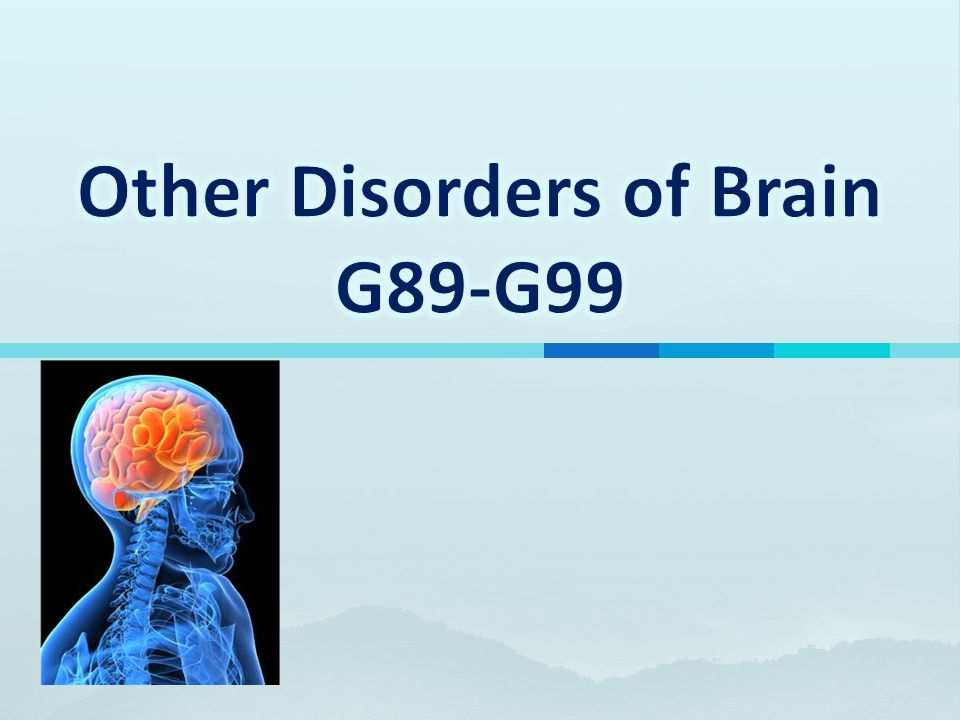 Other Disorders of Brain G89-G99