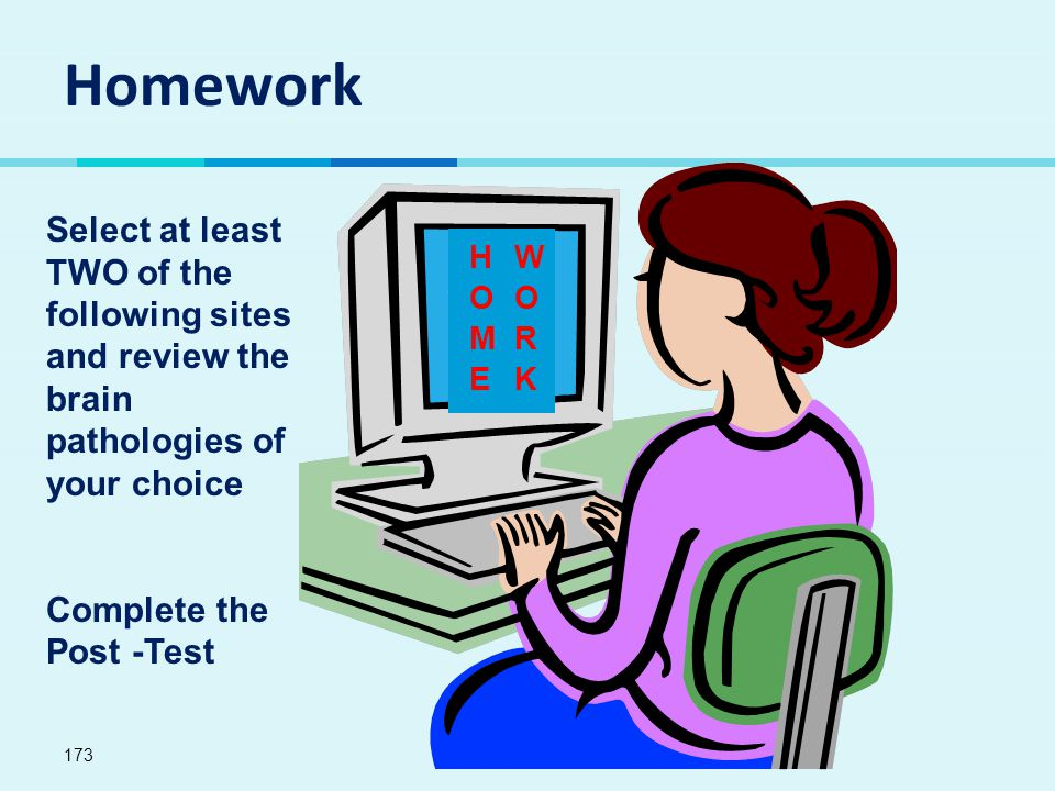 Homework Select at least TWO of the following sites and review the brain pathologies of your choice.