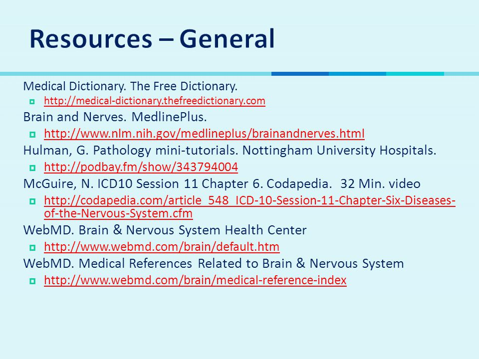 Resources – General Brain and Nerves. MedlinePlus.