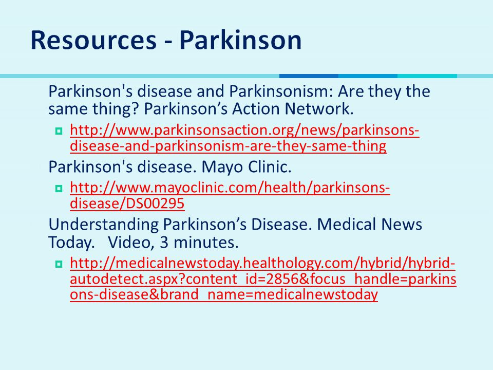 Resources - Parkinson Parkinson s disease and Parkinsonism: Are they the same thing Parkinson's Action Network.