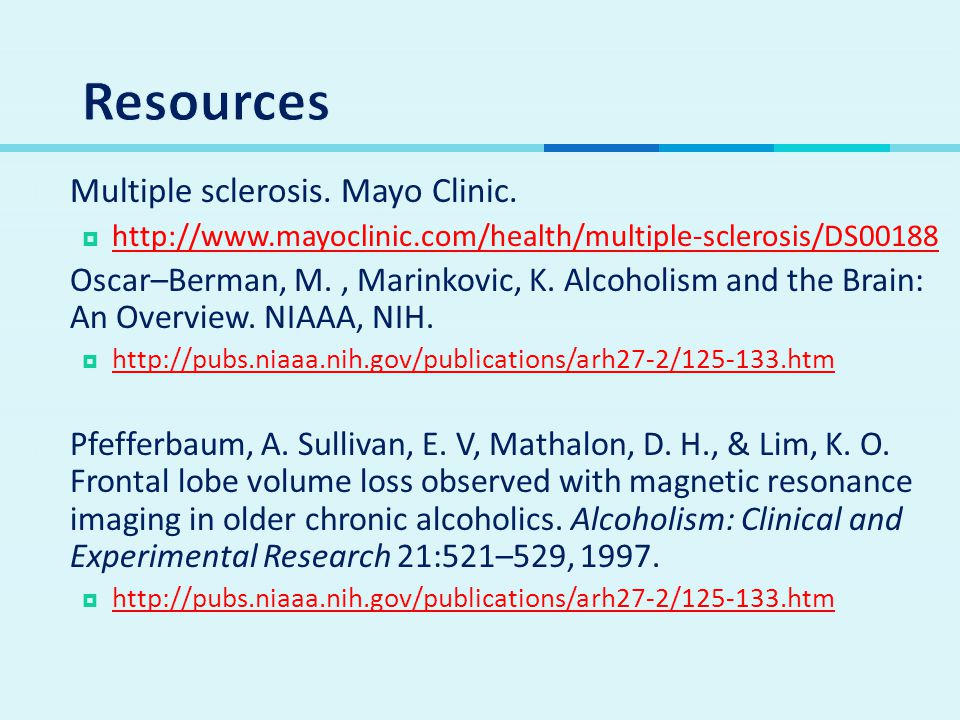 Resources Multiple sclerosis. Mayo Clinic.