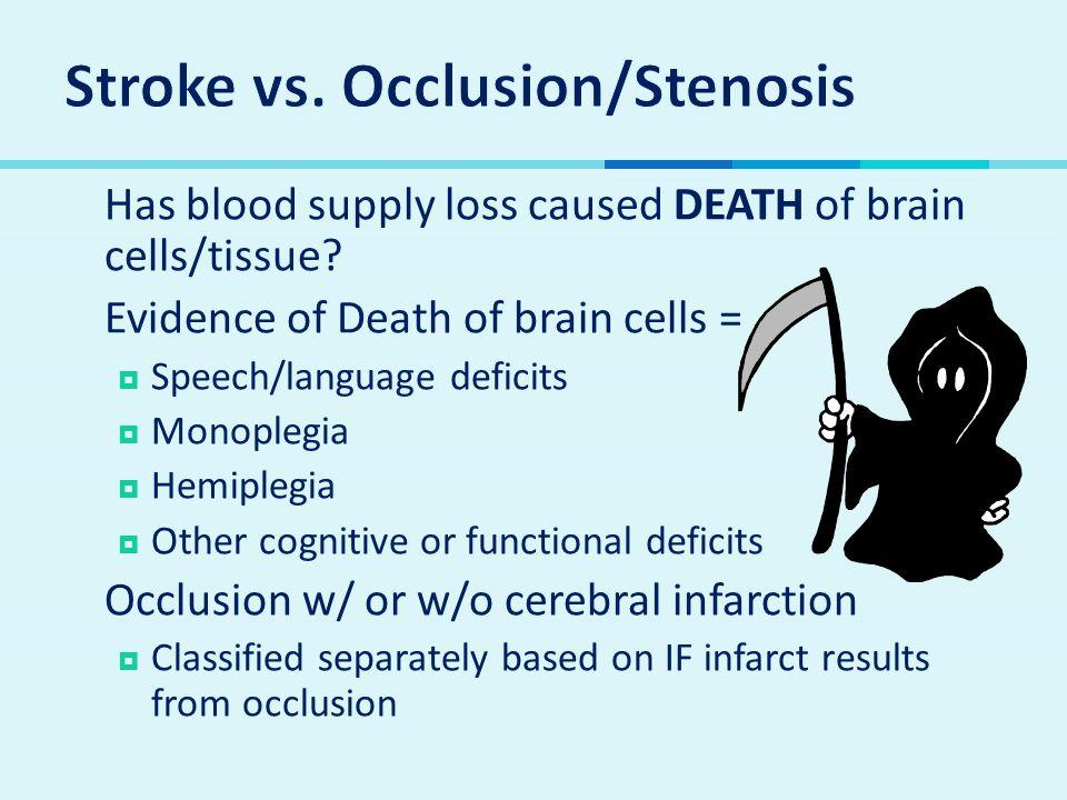 Stroke vs. Occlusion/Stenosis