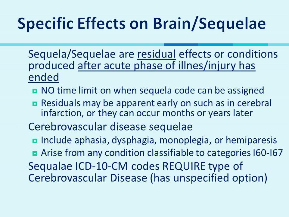 Specific Effects on Brain/Sequelae
