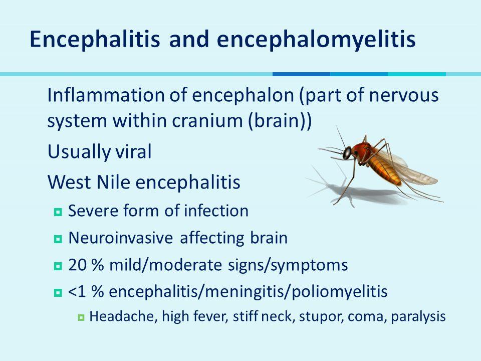 Encephalitis and encephalomyelitis