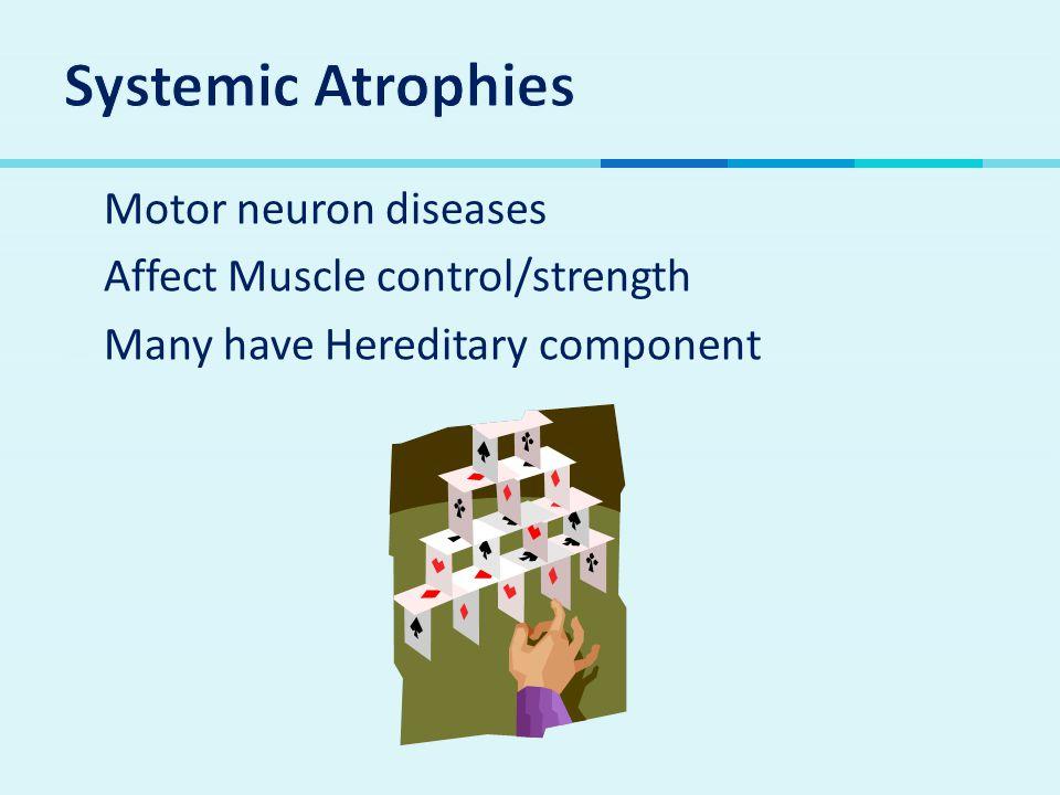 Systemic Atrophies Motor neuron diseases