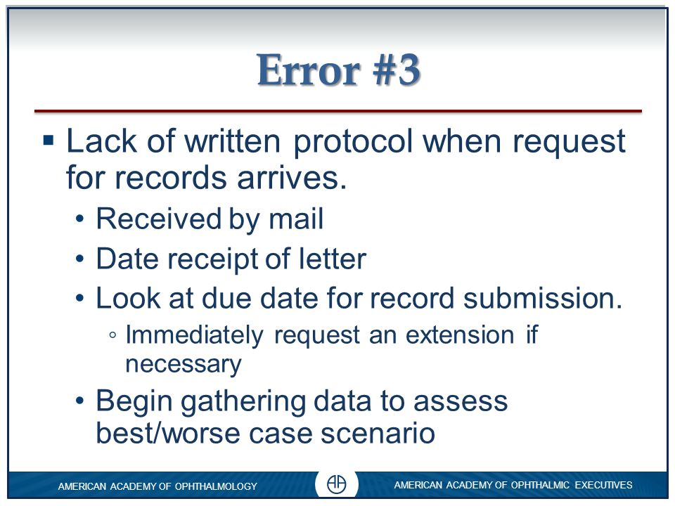 Error #3 Lack of written protocol when request for records arrives.