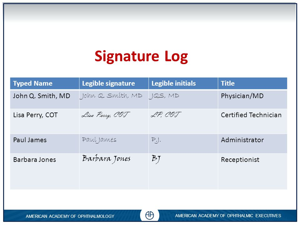 Signature Log Typed Name Legible signature Legible initials Title